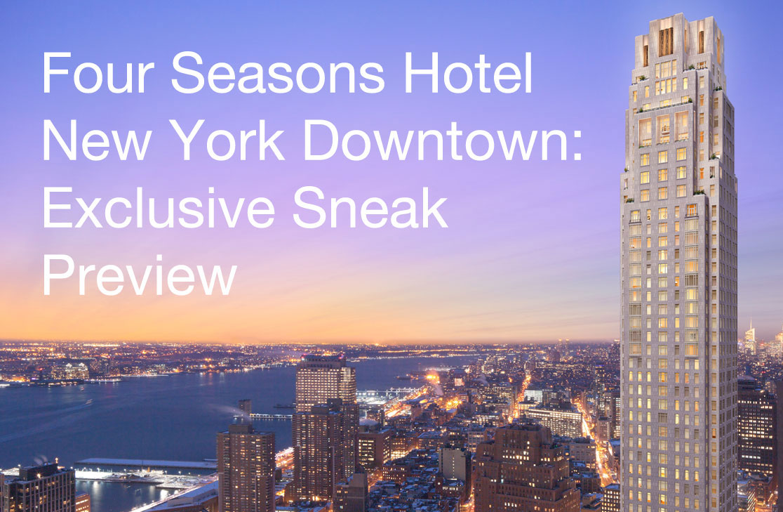 Four Seasons Hotel New York Downtown Exclusive Sneak Preview